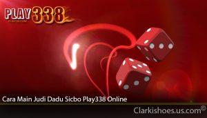 Cara Main Judi Dadu Sicbo Play338 Online