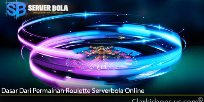 Dasar Dari Permainan Roulette Serverbola Online
