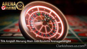 Trik Ampuh Menang Main Judi Roulette Arenagaming88