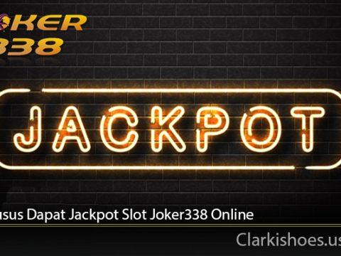 Trik Khusus Dapat Jackpot Slot Joker338 Online