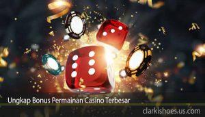 Ungkap Bonus Permainan Casino Terbesar