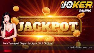 Pola Tercepat Dapat Jackpot Slot Online